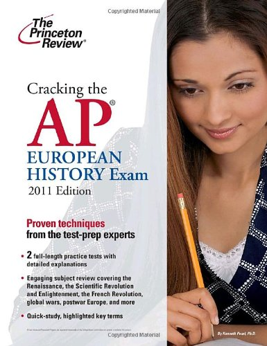 9780375429903: Cracking the AP European History Exam, 2011 Edition (College Test Preparation)