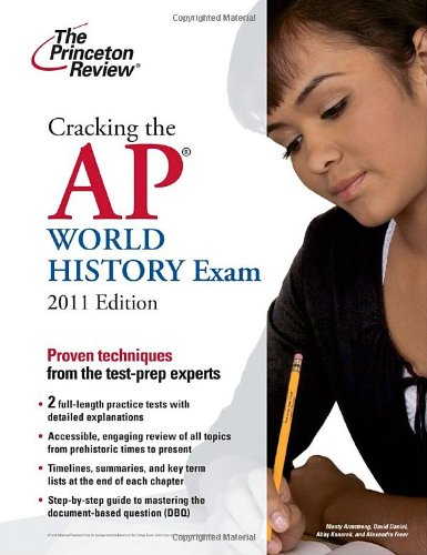9780375429958: Cracking the AP World History Exam, 2011 Edition (College Test Preparation)