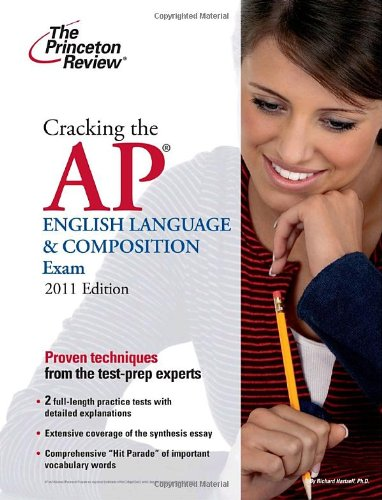 9780375429989: Cracking the AP English Language & Composition Exam, 2011 Edition (College Test Preparation)