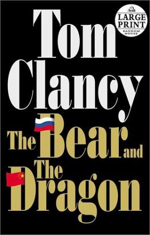9780375430695: The Bear and the Dragon (Random House Large Print)
