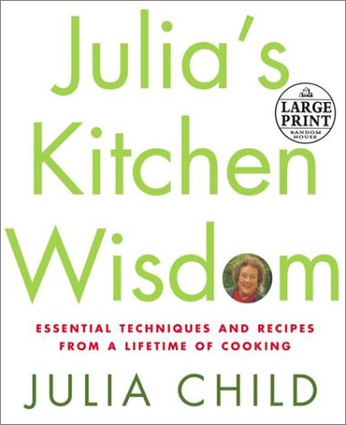 9780375430930: Julia's Kitchen Wisdom: Essential Techniques and Recipes from a Lifetime in Cooking (Random House Large Print)
