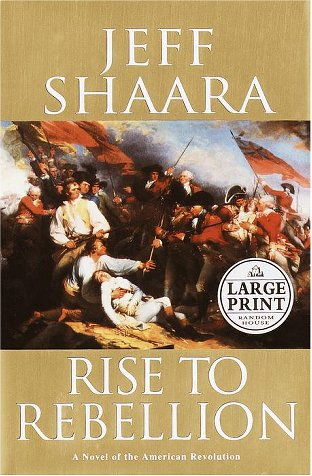 9780375431081: Rise to Rebellion: A Novel of the American Revolution (Random House Large Print)