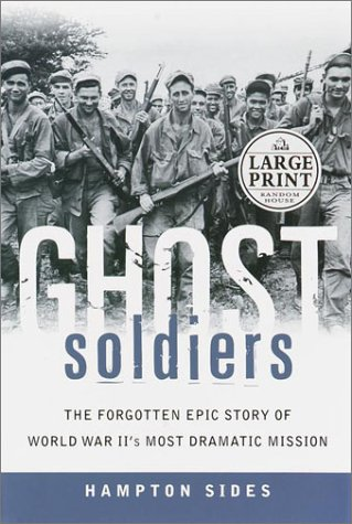 9780375431104: Ghost Soldiers: The Forgotten Epic Story of World War II's Most Dramatic Mission