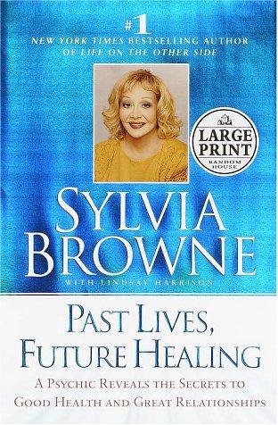 Past Lives, Future Healing (Random House Large Print (Cloth/Paper))