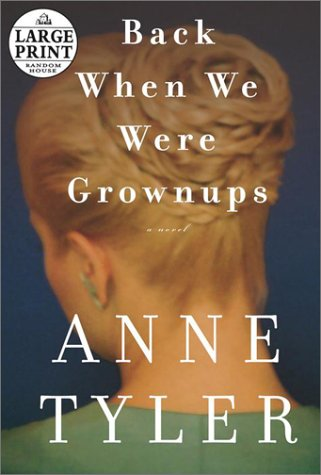 9780375431180: Back When We Were Grownups: A Novel (Random House Large Print)