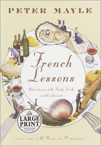 9780375431197: French Lessons: Adventures with Knife, Fork, and Corkscrew (Large Print)