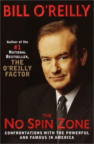 The No Spin Zone: Confrontations with the Powerful and Famous in America (Random House Large Print) (0375431268) by Bill O'Reilly