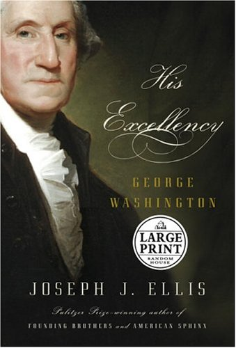 9780375431906: His Excellency: George Washington (Random House Large Print)