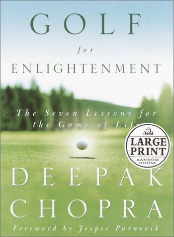Golf for Enlightenment: Seven Lessons for the: Deepak Chopra