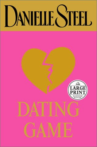 9780375431951: Dating Game (Steel, Danielle (Large Print))