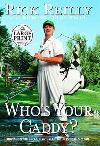 9780375432101: Who's Your Caddy: Looping for the Great, Near Great, and Reprobates of Golf