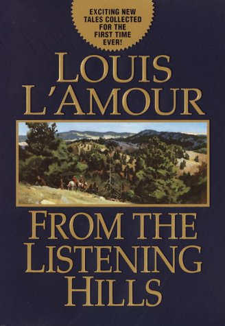 9780375432118: From the Listening Hills (Louis L'Amour)