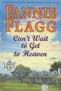 9780375432149: Can't Wait to Get to Heaven (Random House Large Print)