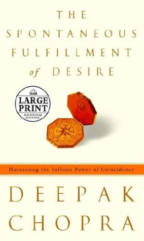 9780375432200: The Spontaneous Fulfillment of Desire: Harnessing the Infinite Power of Coincidence