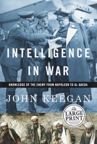 9780375432248: Intelligence in War: Knowledge of the Enemy from Napoleon to Al-Qaeda (Random House Large Print)