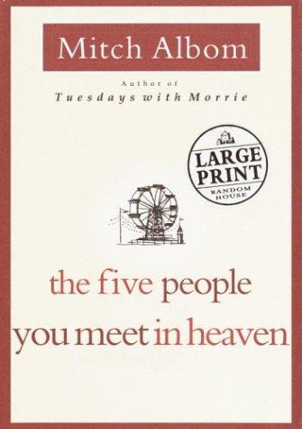 9780375432323: The Five People You Meet in Heaven (Random House Large Print)