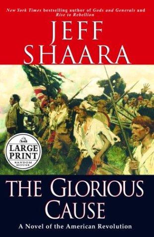 9780375432453: The Glorious Cause (Random House Large Print)