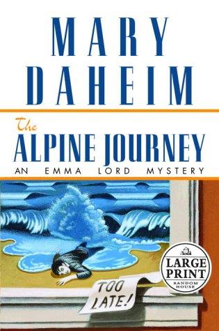 Alpine Journey (Emma Lord Mysteries): Daheim, Mary