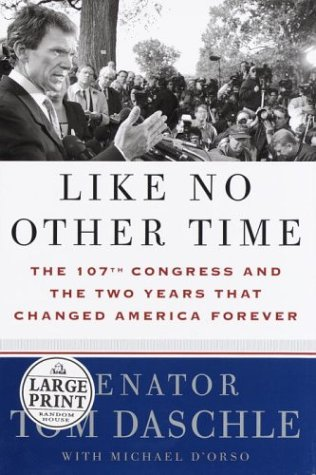 9780375432835: Like No Other Time: The 107th Congress and the Two Years that Changed America Forever (Random House Large Print)