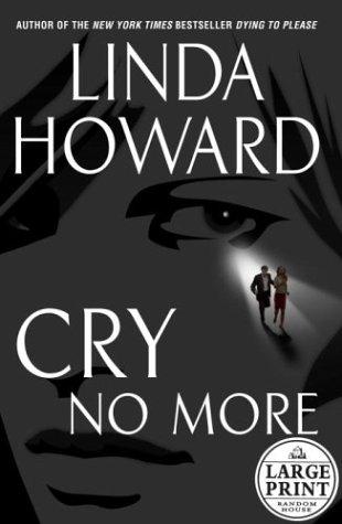 9780375432903: Cry No More (Howard, Linda (Large Print))