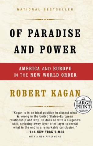 Of Paradise and Power: America and Europe in the New World Order (Random House Large Print Nonfiction) (0375432914) by Kagan, Robert