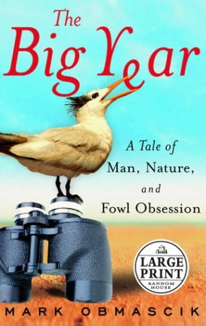 9780375432941: The Big Year: A Tale of Man, Nature, and Fowl Obsession (Random House Large Print)