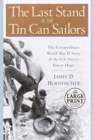 The Last Stand of the Tin Can: Hornfischer, James D.