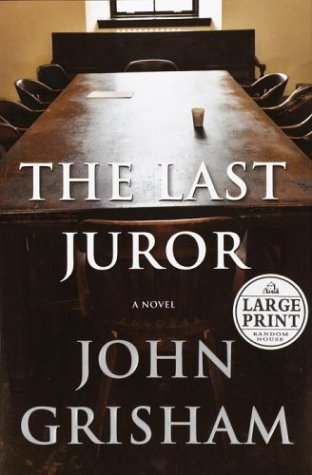 9780375433078: The Last Juror: A Novel (Grisham, John (Large Print))
