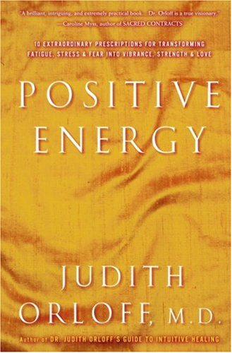 9780375433092: Positive Energy: 10 Extraordinary Prescriptions for Transforming Fatigue, Stress and Fear Into Vibrance, Strength, and Love (Random House Large Print Nonfiction)