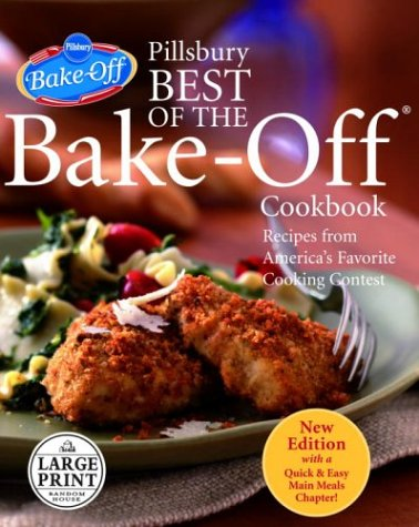 Pillsbury Best of the Bake-Off Cookbook: Recipes from America's Favorite Cooking Contest: ...