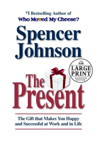 9780375433405: The Present:The Gift That Makes You Happy and Successful at Work and in Life