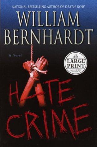 9780375433412: Hate Crime (Bernhardt, William (Large Print))