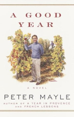 9780375433634: A Good Year (Mayle, Peter  (Large Print))