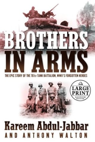 9780375433641: Brothers in Arms: The Epic Story of the 761st Tank Battalion, WWII's Forgotten Heroes (Random House Large Print)