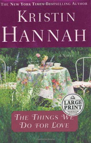 9780375433665: The Things We Do for Love (Hannah, Kristin (Large Print))
