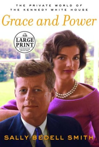 9780375433757: Grace and Power: The Private World of the Kennedy White House (Random House Large Print Biography)