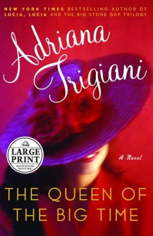 9780375433795: The Queen of the Big Time: A Novel (Random House Large Print)