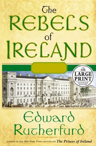 9780375433801: The Rebels of Ireland: The Dublin Saga (Random House Large Print)