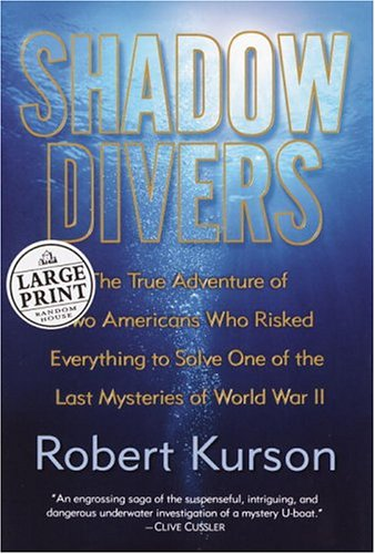 9780375433870: Shadow Divers: The True Adventure of Two Americans Who Risked Everything to Solve One of the Last Mysteries of World War II (Random House Large Print)