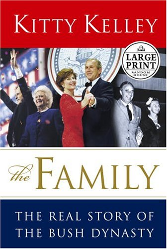 The Family: The Real Story of the: Kelley, Kitty