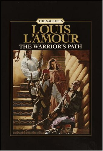 9780375433986: The Warrior's Path: The Sacketts (Louis L'amour)