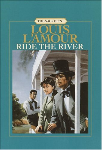 9780375434006: Ride the River: The Sacketts (Random House Large Print)