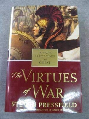 9780375434143: The Virtues Of War: A Novel Of Alexander The Great (ISBN: 0385500998)