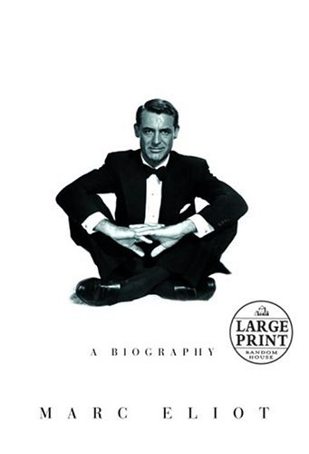 Cary Grant: The Biography: Marc Eliot