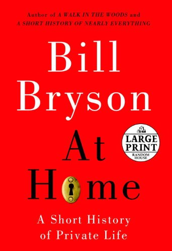9780375434310: At Home: A Short History of Private Life (Random House Large Print)