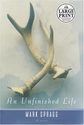 9780375434334: An Unfinished Life (Random House Large Print)