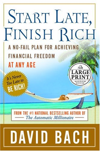 9780375434648: Start Late, Finish Rich: A No-Fail Plan for Achieving Financial Freedom at Any Age (Random House Large Print)
