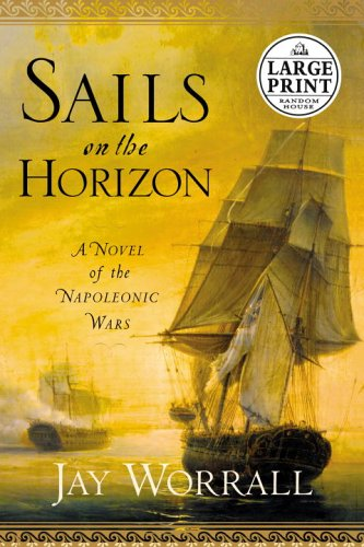 9780375434679: Sails on the Horizon: A Novel of the Napoleonic Wars (Random House Large Print)