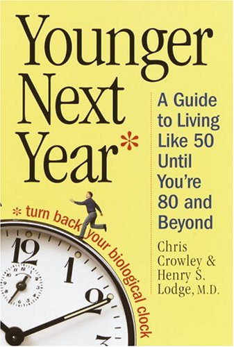 9780375434785: Younger Next Year: A Guide To Living Like 50 Until You're 80 And Beyond (Random House Large Print (Cloth/Paper))
