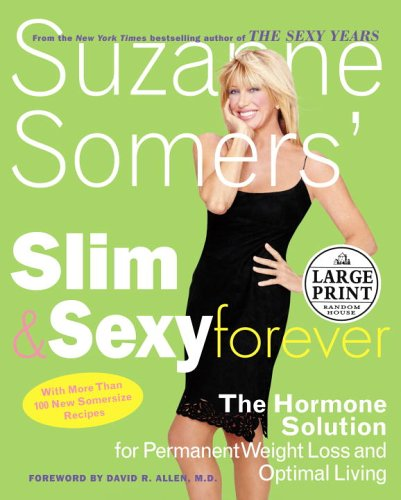 9780375434808: Suzanne Somers' Slim and Sexy Forever: The Hormone Solution for Permanent Weight Loss and Optimal Living (Random House Large Print)